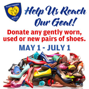 Fuzzy Friends Rescue Benefit Info Graphic - Donate Your Gently Worn, Used or New Pair of Shoes may 1 - July 1, 2017