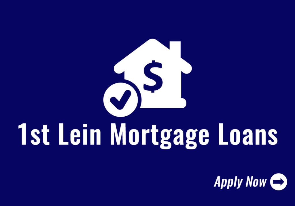 First Lein Mortgage Loans Icon - Click to Apply