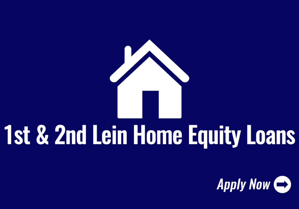 First & Second Lein Home Equity Mortgage Loans