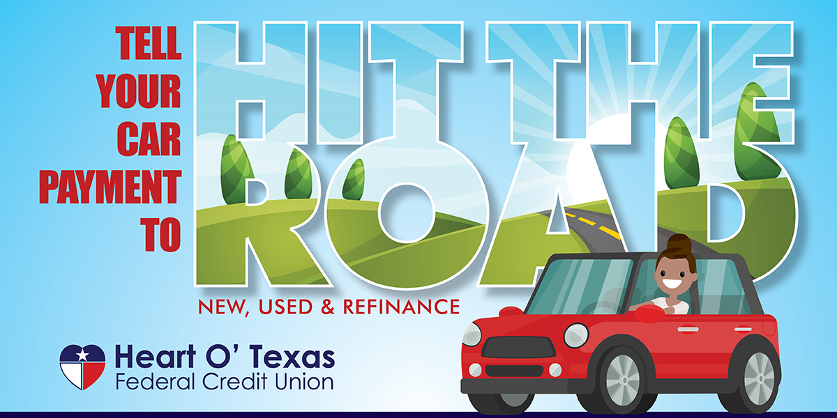 Tell Your Car Payment to Hit the Road Auto Loans Heart of Texas Federal Credit Union